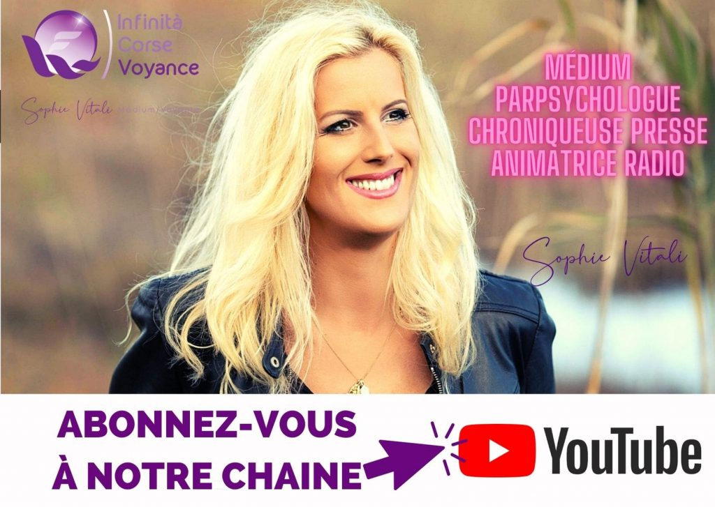 Abonnez-vous à la chaine Youtube : Sophie Vitali médium Voyante